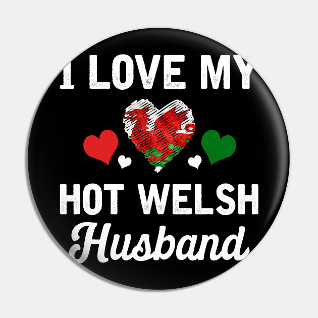 I love the welsh