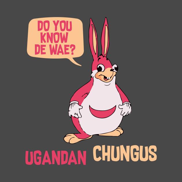 Etsy Bild Do You Know Da Wae Chungus