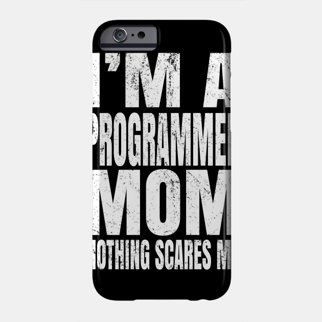 I'm A Programmer Mom Nothing Scares Me - Funny Coding product