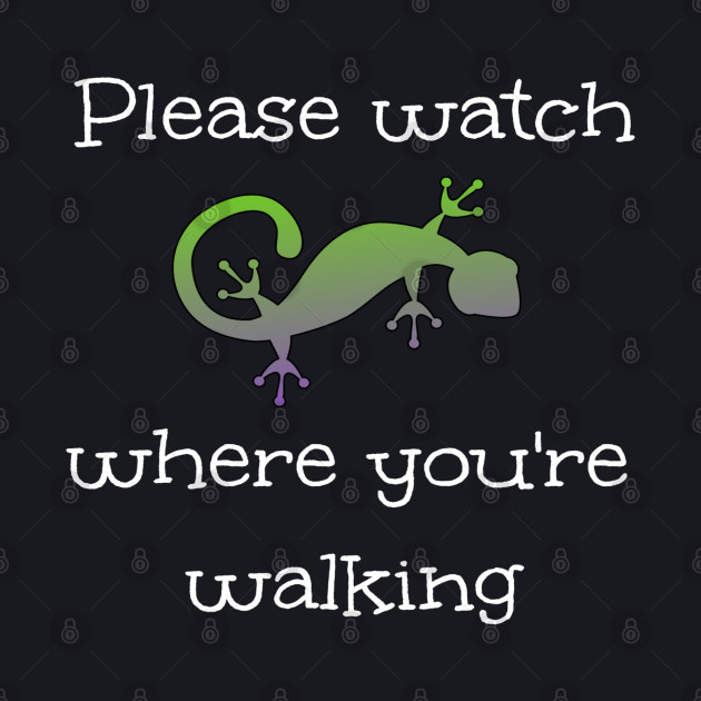Funny Please Watch Where You're Walking