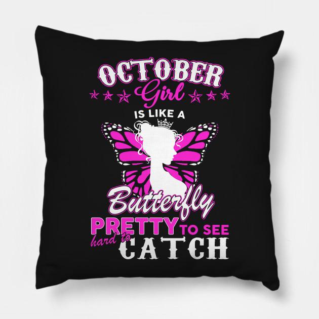 Im An October Girl T Shirt Pillow