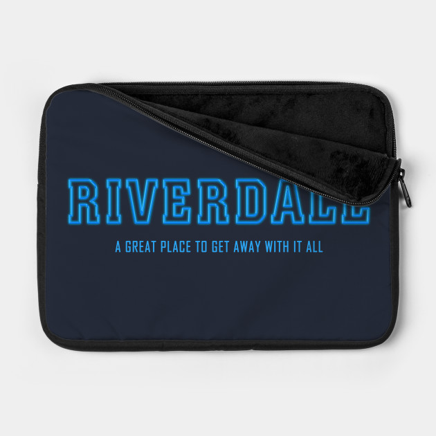 Riverdale - A Great Place To Get Away With It All