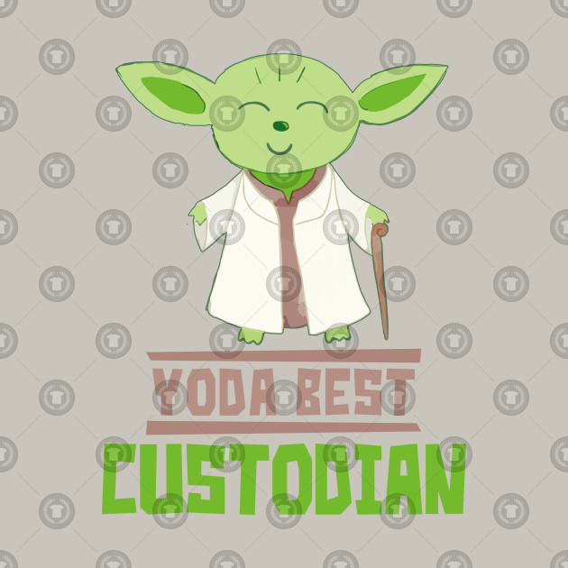b70b4ff6d7 Yoda Best Custodian Funny Gift For Custodians - Star Wars - T-Shirt ...