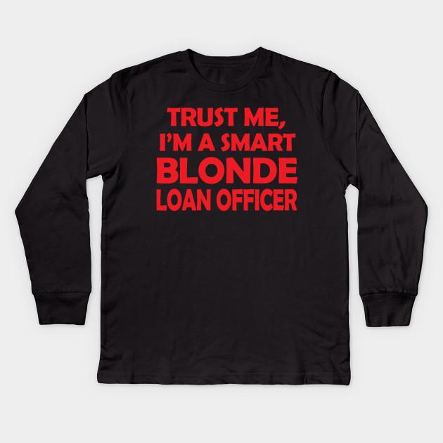 Long Sleeve Shirt Im A Loan Officer Tee Shirt