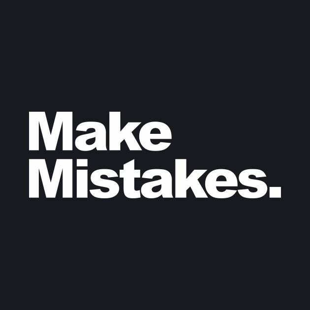 make mistakes shirt from geoff ramsay