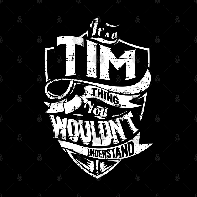 Its TIM Thing You Wouldnt Understand
