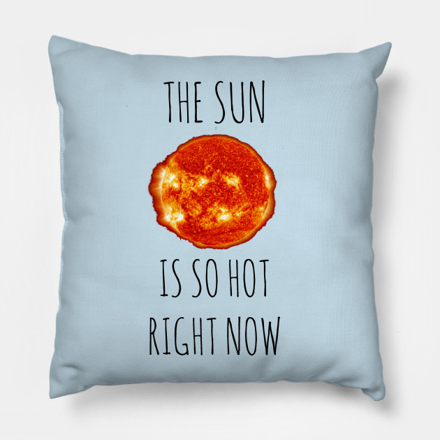 The Sun is SO hot right now
