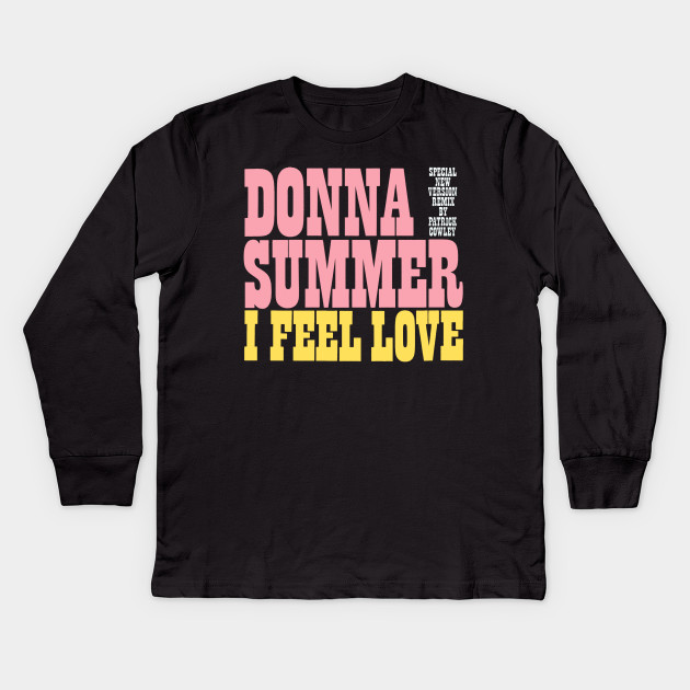 cc0e5926ae9 Donna Summer  I feel love - Disco - Kids Long Sleeve T-Shirt