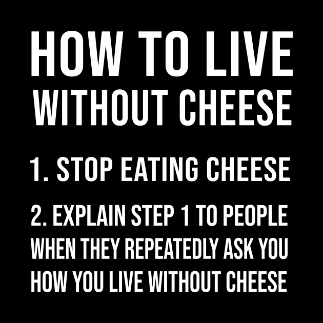 How To Live Without Cheese