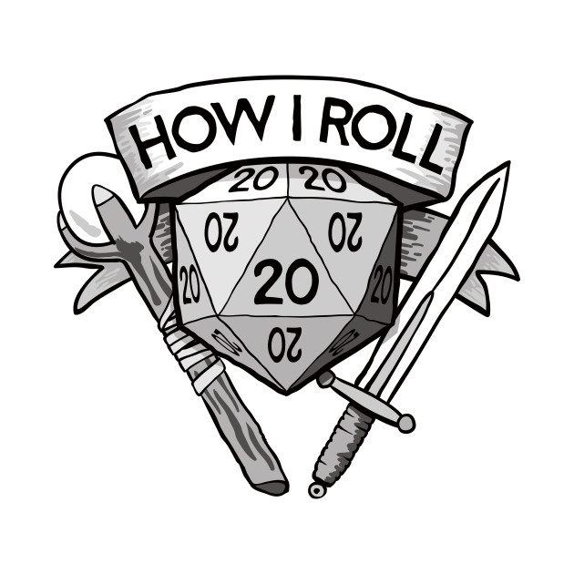 This Is How I Roll Dungeons & Dragons