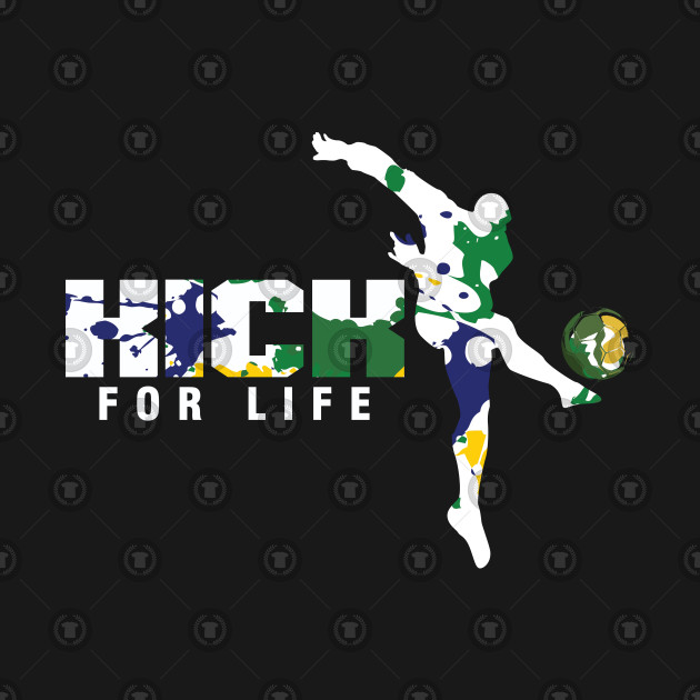 Soccer Football Players Goalie Rugby Kick For Life Team Sports Gift