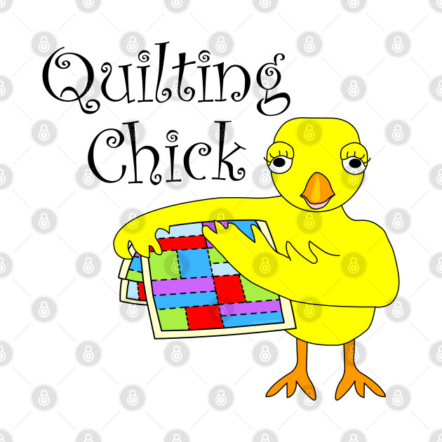 Quilting Chick Funny Needlecraft Hobby