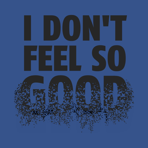 I Dont Feel So Good - Avengers - T-Shirt   TeePublic