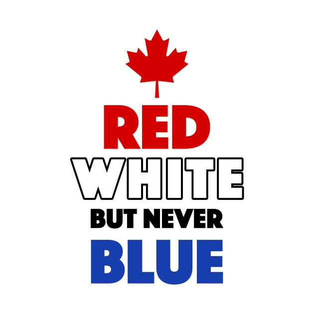 Red White But Never Blue T-Shirt