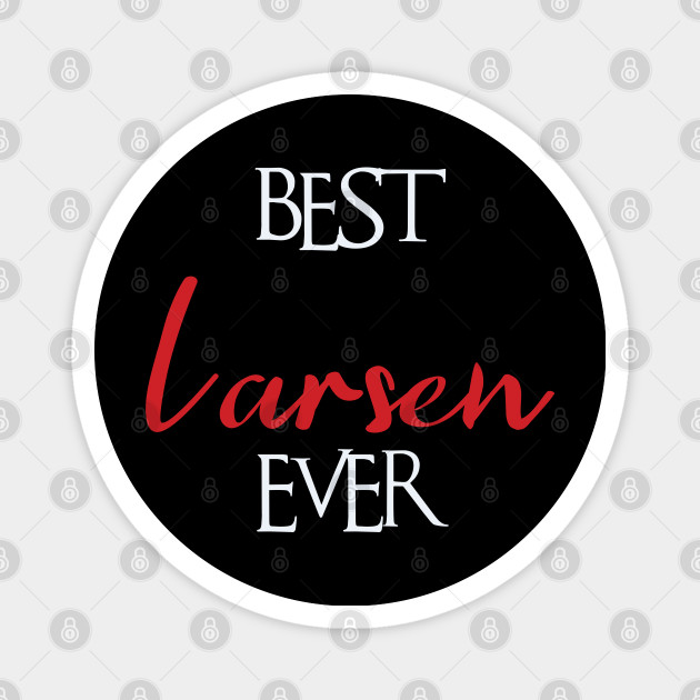 Best Larsen Ever, Larsen Surname