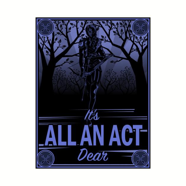 It's All an Act, Dear