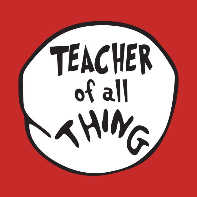 Teacher off all THING