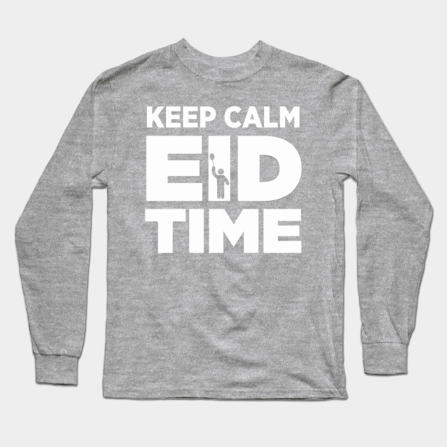 fca252f6da08 Keep Calm Eid Time Holiday Islamic Muslim Eid Ul Fitr Design Long Sleeve T- Shirt