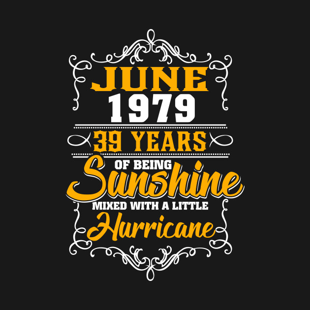 e9eb5a540 ... June 1979 39 years of being sunshine mixed with a little hurricane
