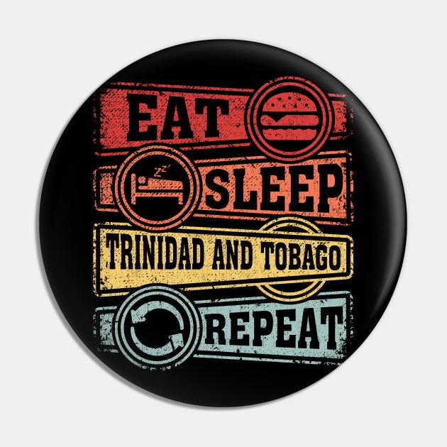 Eat Sleep Trinidad and Tobago Repeat