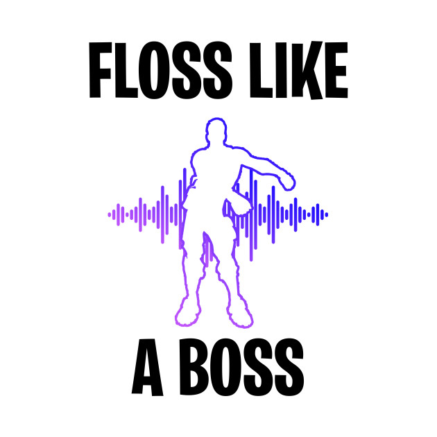 Fortnite Floss Floss Like A Boss Phone Case Teepublic