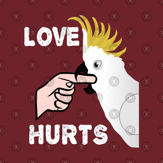 Love Hurts - Sulphur Crested Cockatoo Parrot