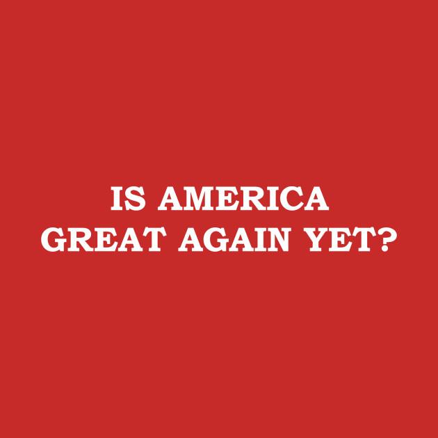 Is America Great Again Yet?