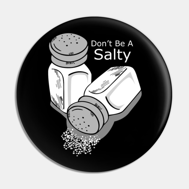 Don't be a salty