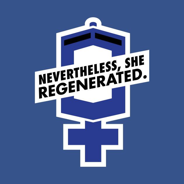 Nevertheless, She Regenerated.