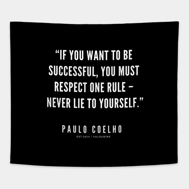 Paulo Coelho Quote If You Want To Be Succesful You Must Respect