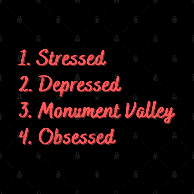 Stressed. Depressed. Monument Valley. Obsessed.