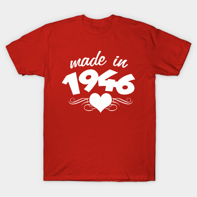 70th Birthday Gifts For Women Made In 1946 Heart Design 70 Shirt T