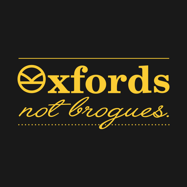 Oxfords not brogues