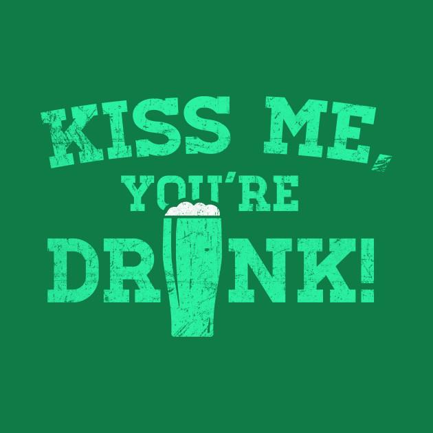 Kiss Me, You're Drunk!
