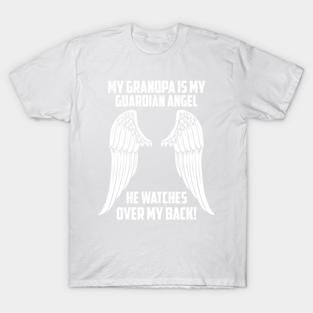 MY GRANDPA ÍS MY GUARDIAN ANGEL T-Shirt-TJ