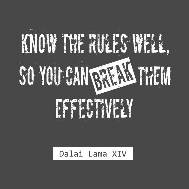Break The Rules Dalai Lama Quote Quotes T Shirt Teepublic