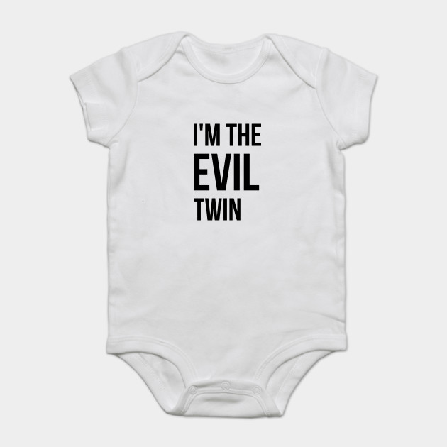 afd8beb921d1 I'm the evil twin, funny t-shirt quote, gift idea - Im The Evil Twin ...