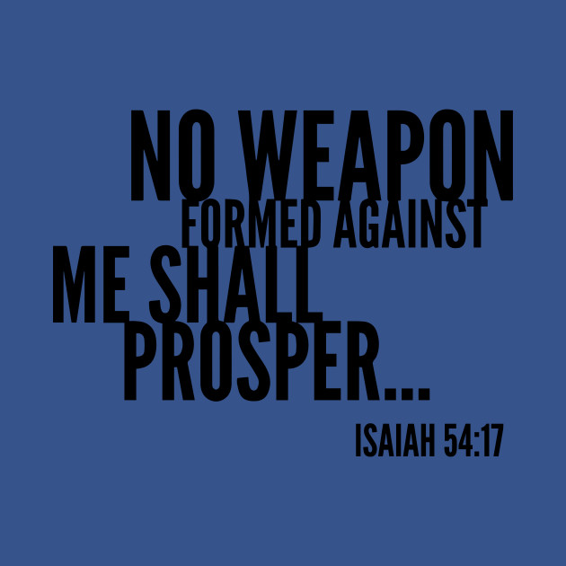 Image result for no weapon formed against me shall prosper