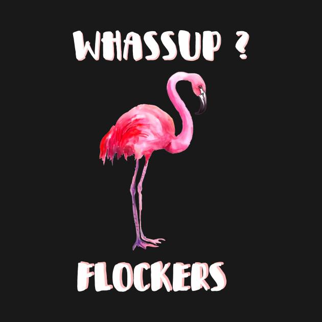 d82e1075f6 Pink flamingo cute graphic T-shirt Whassup Flockers Tee - Flamingo ...