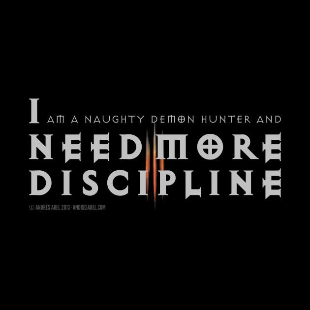 I Need More Discipline