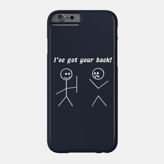 i ve got your back quotes phone case teepublic