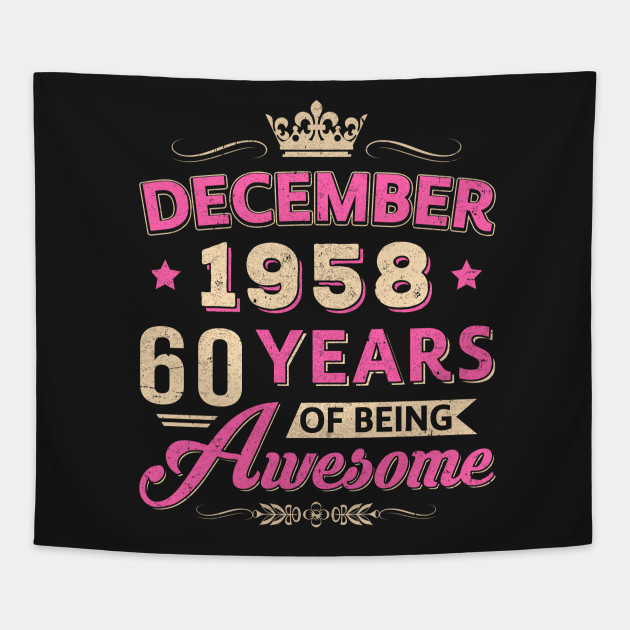 4e48e148a December 1958 60Th Birthday Gift Being Awesome T Shirt - Funny ...