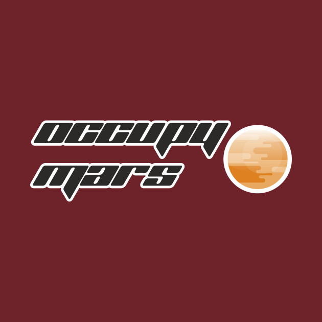 Occupy Mars Tee Shirt Inner Space Planets