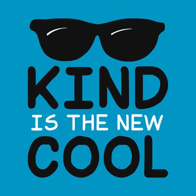 Choose Kind - Kind Is The New Cool - Choose Kind