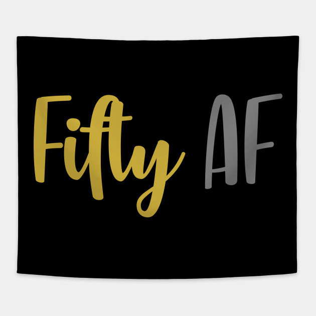 50 AF Funny 50th Birthday Gift Idea Tapestry