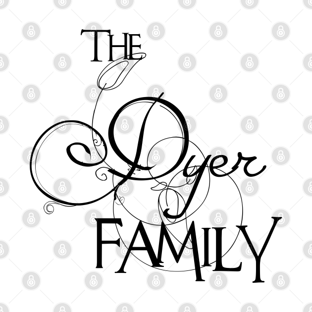 The Dyer Family ,Dyer Surname