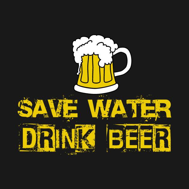 Save Water Drink Beer Tee Shirt
