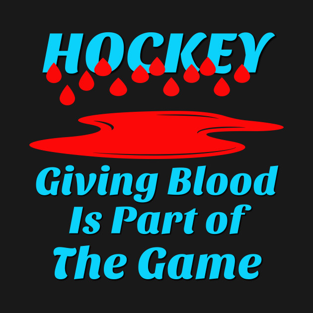 Hockey and Blood