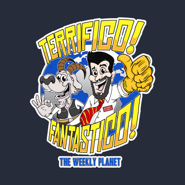 The Weekly Planet Are Terrifico! Fantastico!