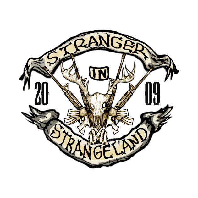 Stranger In Strangeland Logo Deer Hunting Version